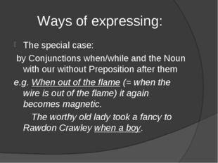 Ways of expressing: The special case: by Conjunctions when/while and the Noun