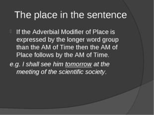 The place in the sentence If the Adverbial Modifier of Place is expressed by