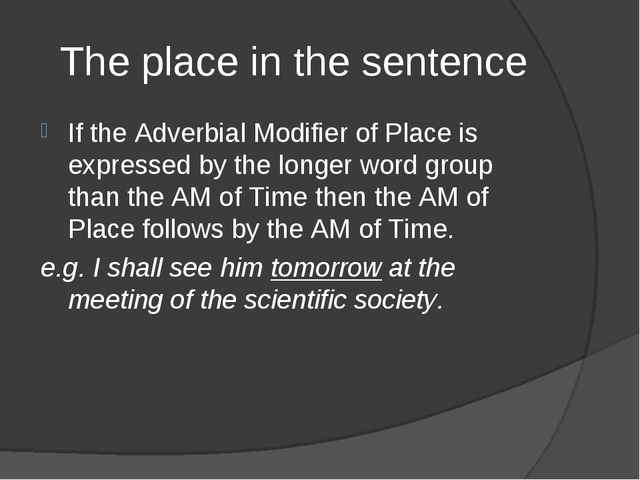 The place in the sentence If the Adverbial Modifier of Place is expressed by...