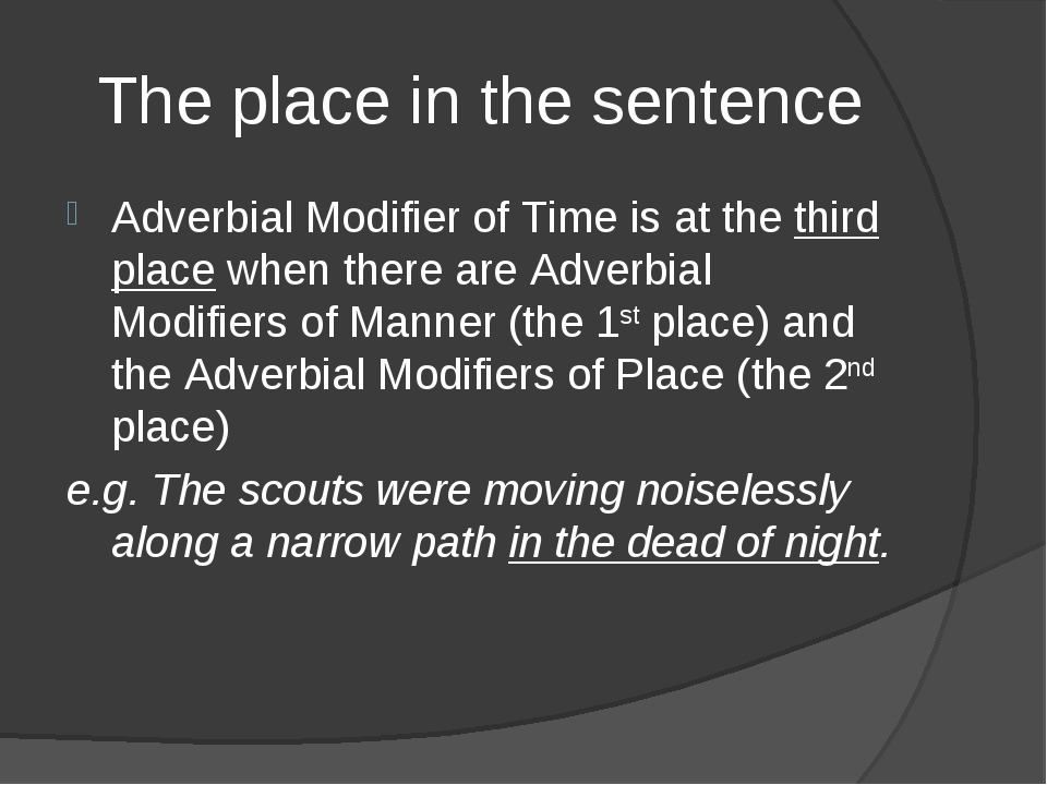 The place in the sentence Adverbial Modifier of Time is at the third place wh...