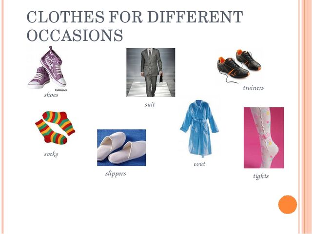 CLOTHES FOR DIFFERENT OCCASIONS shoes suit trainers socks slippers coat tights