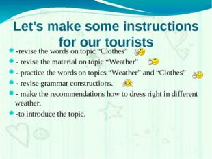 "Let's make some instructions for our tourists -revise the words on topic ""Clo"
