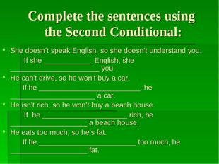 Complete the sentences using the Second Conditional: She doesn't speak Englis