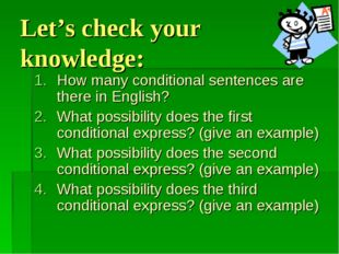 Let's check your knowledge: How many conditional sentences are there in Engli