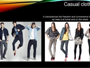 Casual clothing It characterizes the freedom and convenience because we wear