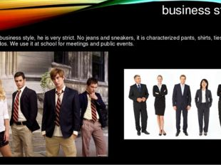 business style This business style, he is very strict. No jeans and sneakers,