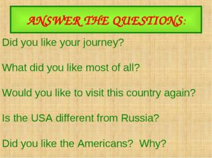ANSWER THE QUESTIONS: Did you like your journey? What did you like most of al