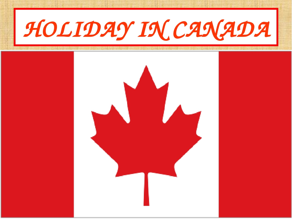 HOLIDAY IN CANADA