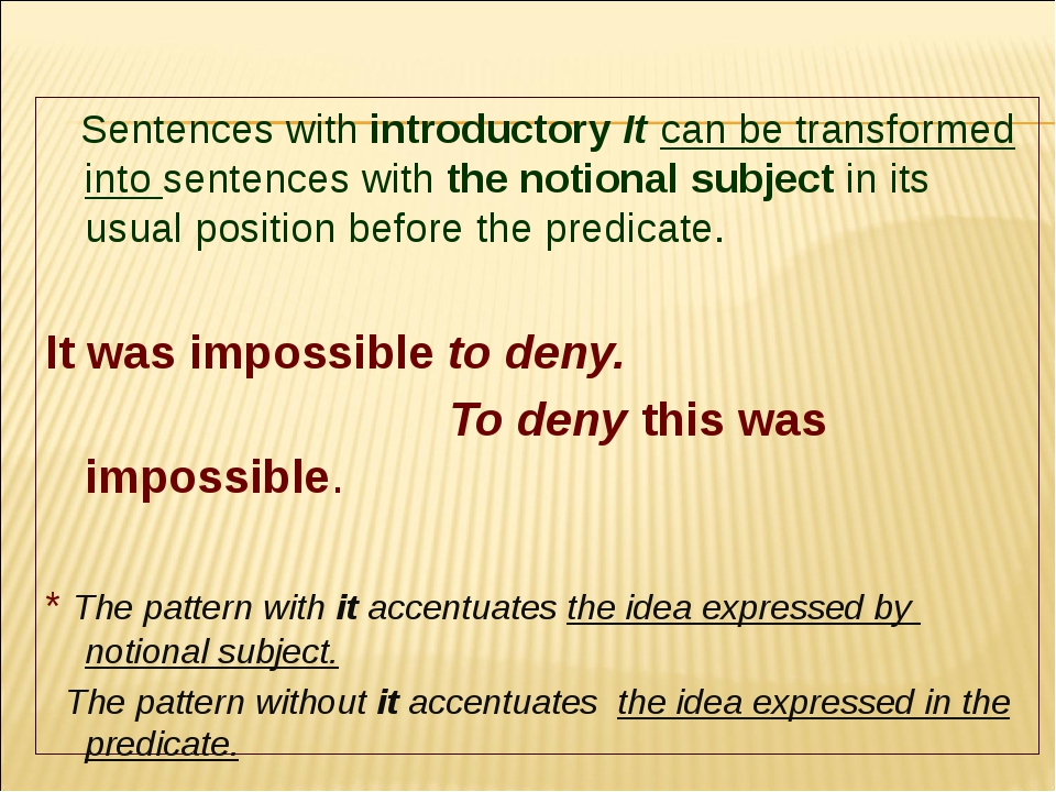 Sentences with introductory It can be transformed into sentences with the no...