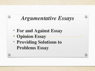 Argumentative Essays For and Against Essay Opinion Essay Providing Solutions