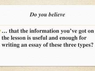 Do you believe … that the information you've got on the lesson is useful and