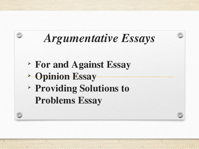 Argumentative Essays For and Against Essay Opinion Essay Providing Solutions...
