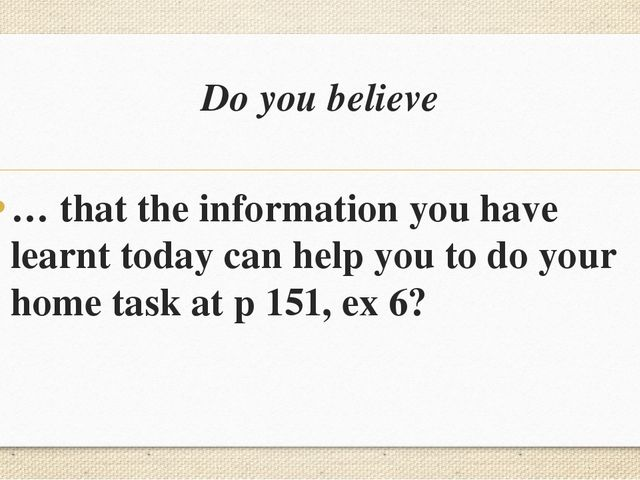 Do you believe … that the information you have learnt today can help you to d...