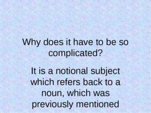 Why does it have to be so complicated? It is a notional subject which refers