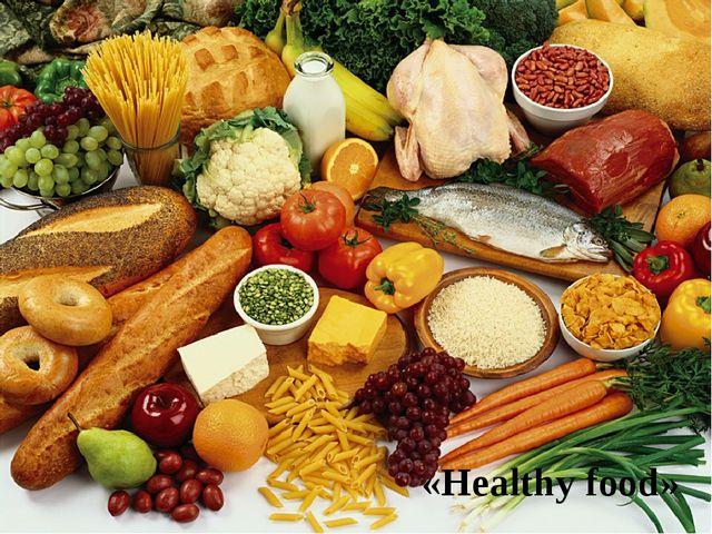 «Healthy food»