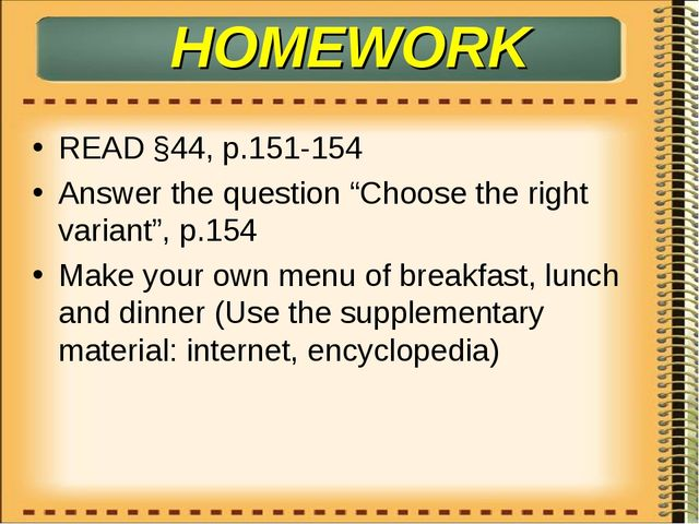 "HOMEWORK READ §44, p.151-154 Answer the question ""Choose the right variant"",..."