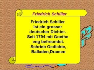 Friedrich Schiller ist ein grosser deutscher Dichter. Seit 1794 mit Goethe en