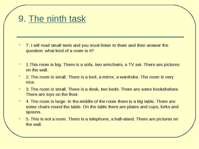 9. The ninth task Т: I will read small texts and you must listen to them and...