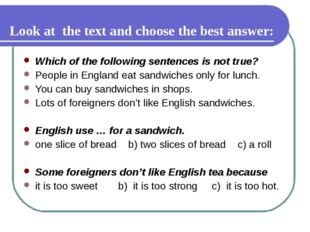 Look at the text and choose the best answer: Which of the following sentence