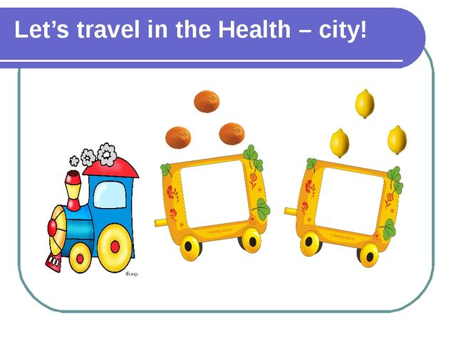 Let's travel in the Health – city!