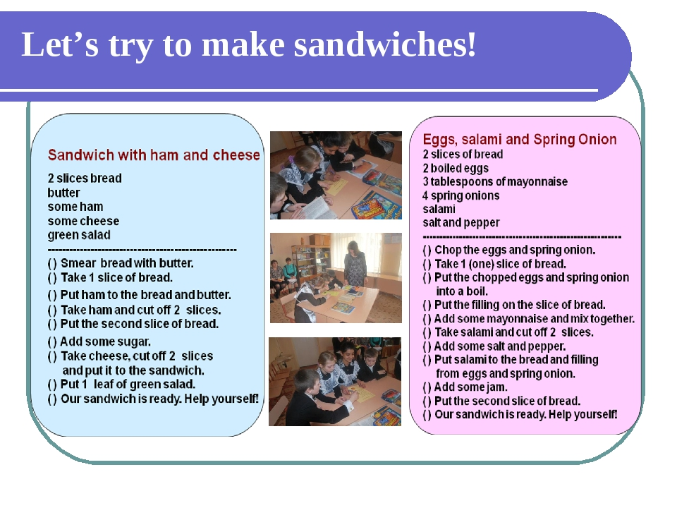 Let's try to make sandwiches!