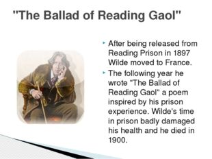 After being released from Reading Prison in 1897 Wilde moved to France. The f