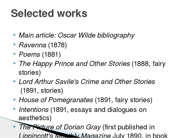 Main article: Oscar Wilde bibliography Ravenna (1878) Poems (1881) The Happy...