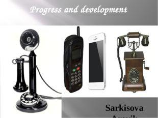 Progress and development Sarkisova Arevik
