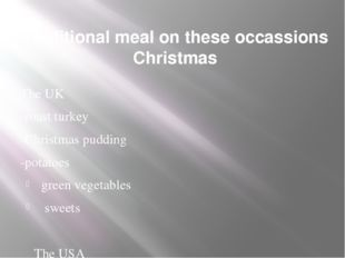 Traditional meal on these occassions Christmas The UK -roast turkey -Christma