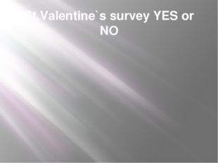 St.Valentine`s survey YES or NO
