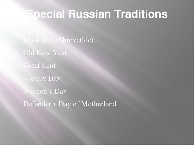 Special Russian Traditions Maslenitsa(Shrovetide) Old New Year Great Lent Vic...