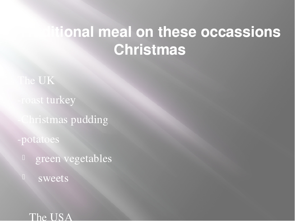 Traditional meal on these occassions Christmas The UK -roast turkey -Christma...