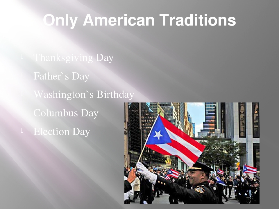 Only American Traditions Thanksgiving Day Father`s Day Washington`s Birthday...
