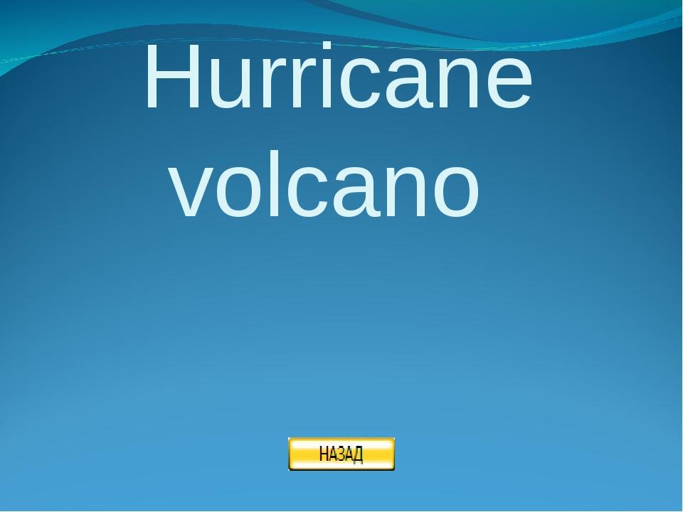 Hurricane volcano