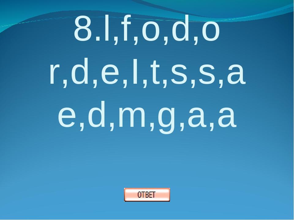 8.l,f,o,d,o r,d,e,I,t,s,s,a e,d,m,g,a,a