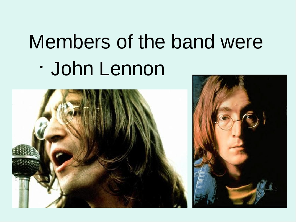 Members of the band were John Lennon