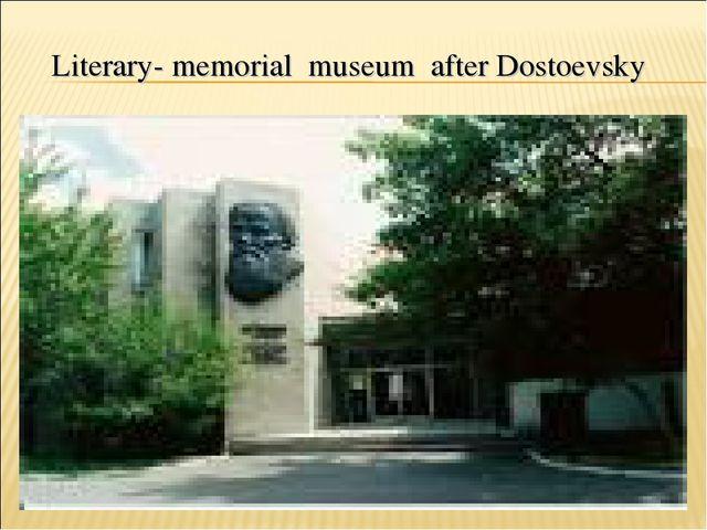 Literary- memorial museum after Dostoevsky