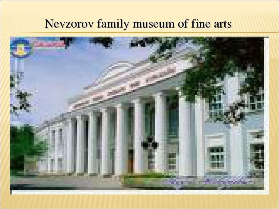 Nevzorov family museum of fine arts