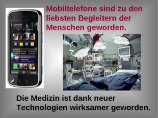 Mobiltelefone sind zu den liebsten Begleitern der Menschen geworden. Die Medi