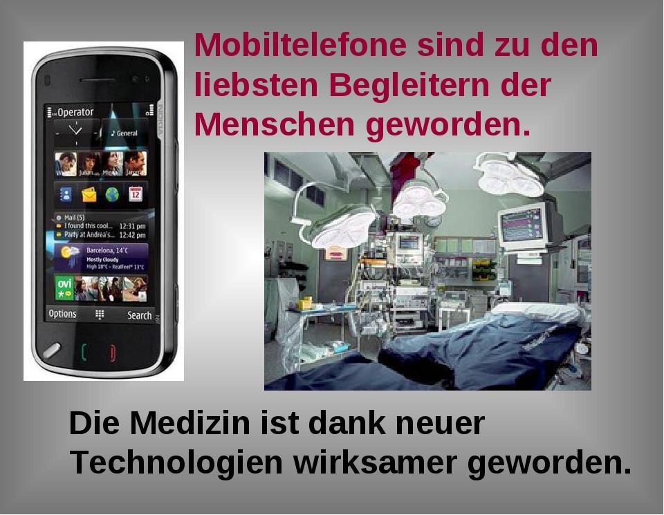 Mobiltelefone sind zu den liebsten Begleitern der Menschen geworden. Die Medi...