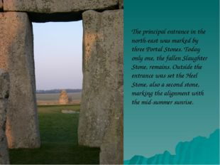 The principal entrance in the north-east was marked by three Portal Stones. T
