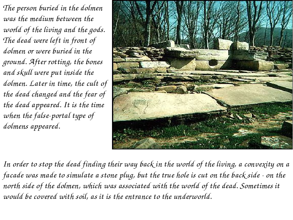 The person buried in the dolmen was the medium between the world of the livin...
