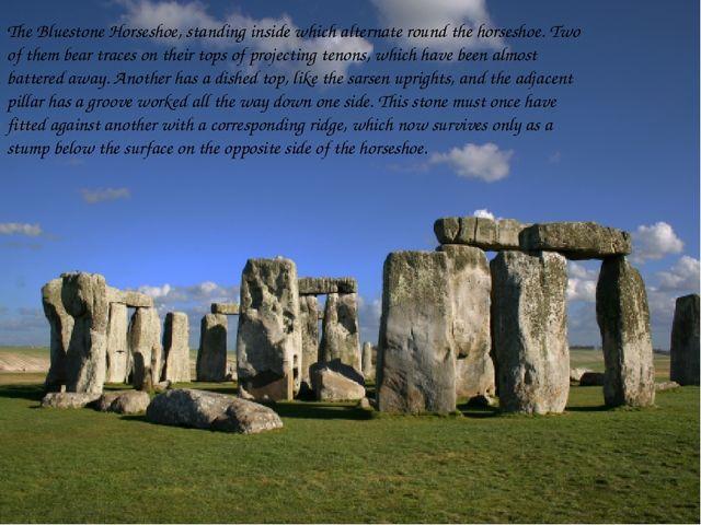 The Bluestone Horseshoe, standing inside which alternate round the horseshoe....