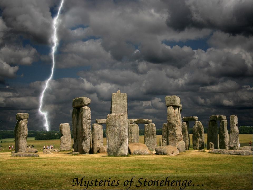 Mysteries of Stonehenge…