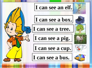 I can see a doll. I can see an elf. I can see a fox. I can see a box. I can s