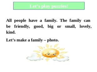 Let's play puzzles! All people have a family. The family can be friendly, g