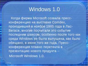 Windows 1.0 Когда фирма Microsoft созвала пресс-конференцию на выставке Comde