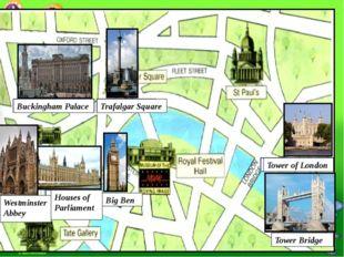 Big Ben Tower Bridge Buckingham Palace Trafalgar Square Houses of Parliament
