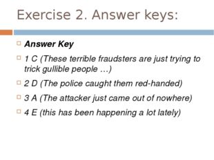 Exercise 2. Answer keys: Answer Key 1 C (These terrible fraudsters are just t
