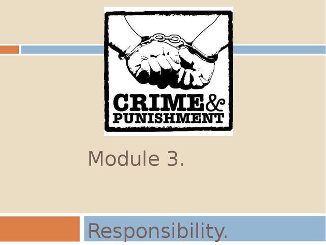 Module 3. Responsibility.